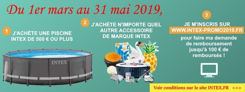 Remboursement jusqu'à 100 euros de Intex mars avril mai 2019